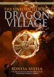 The Unborn Hero of Dragon Village by Ronesa Aveela