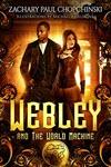 Webley and The World Machine by Zachary Chopchinski