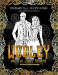 Webley and The World Machine Coloring Book by Zachary Chopchinski