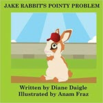 Jake Rabbit's Pointy Problem by Diane Daigle