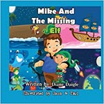 Mike And The Missing Elf by Diane Daigle