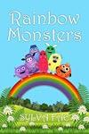 Rainbow Monsters: Meet The Rainbow Monsters by Sylva Fae