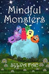 Mindful Monsters by Sylva Fae