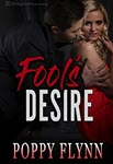 Fool's Desire by Poppy Flynn