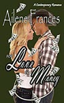 For Love or Money by Ailene Frances
