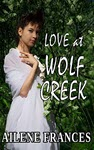 Love at Wolf Creek by Ailene Frances