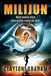 Milijun: What would alien interaction really be like? by Clayton Graham