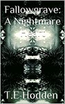 Fallowgrave: A Nightmare Heart by T E Hodden