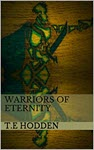 Warriors of Eternity by T E Hodden
