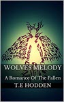 Wolves Melody: A Romance Of The Fallen by T E Hodden