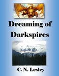 Dreaming of Darkspires by C N Lesley