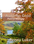 Autumn Gold: Poetry to enjoy by Penny Luker