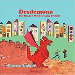 Desdemona: The dragon without any friends by Penny Luker