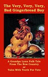 The Very, Very, Very Bad Gingerbread Boy by Cusper Lynn