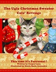 The Ugly Christmas Sweater Cats' Revenge: This Time It's Purrsonal! by Cusper Lynn