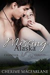 Missing Alaska: A Chandler County Novel by Cherime MacFarlane