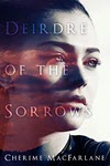 Diedre of the Sorrows by Cherime MacFarlane