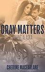 Gray Matters by Cherime MacFarlane