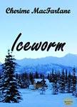 Iceworm by Cherime MacFarlane
