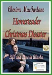 Homesteader Christmas Disaster by Cherime MacFarlane