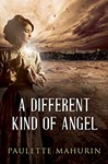 A Different Kind of Angel by Paulette Mahurin
