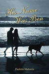His Name Was Ben by Paulette Mahurin