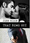 That News Guy by Jenn Nixon