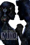 MIND: The Emergence by Jenn Nixon
