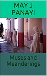 Muses and Meanderings by May J Panayi