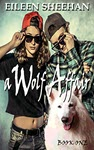 A Wolf Affair by Eileen Sheehan