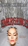 Emergence: A Story of Romance, Peril, & Vampires by Eileen Sheehan