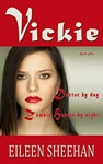 VICKIE: Doctor by day... Zombie Hunter by night by Eileen Sheehan