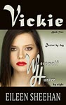 VICKIE: Doctor by day. Werewolf Hunter by night by Eileen Sheehan