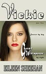 Vickie: Doctor by day. Ghost Whisperer by night by Eileen Sheehan