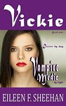 Vickie: Doctor by day. Vampire Medic by night by Eileen Sheehan