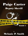 Paige Carter: Deputy Sheriff 1 by Melanie P Smith