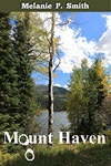 Mount Haven by Melanie P Smith