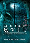 Good Night Evil by Estela Vazquez Perez