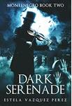 Dark Serenade by Estela Vazquez Perez