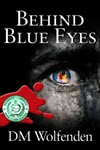 Behind Blue Eyes by DM Wolfenden