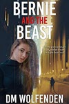 Bernie And The Beast by DM Wolfenden