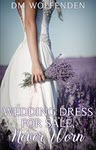 Wedding Dress For Sale, Never Worn by DM Wolfenden