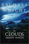 The Clouds Aren't White by Rachael Wright