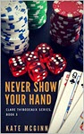 Never Show Your Hand by Kate McGinn
