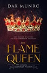 The Flame Queen by Dax Munro