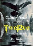 Odin's sons: Twe12ve: Twelve keys, one secret by Ceri Bladen