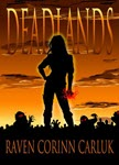 Deadlands by Raven Corinn Carluk
