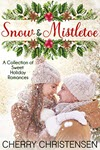 Snow and Mistletoe Box Set by Cherry Christensen
