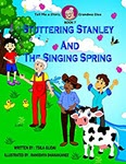 Stuttering Stanley and the Singing Spring by Tsila Glidai