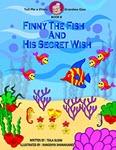 Finny the Fish and His Secret Wish by Tsila Glidai